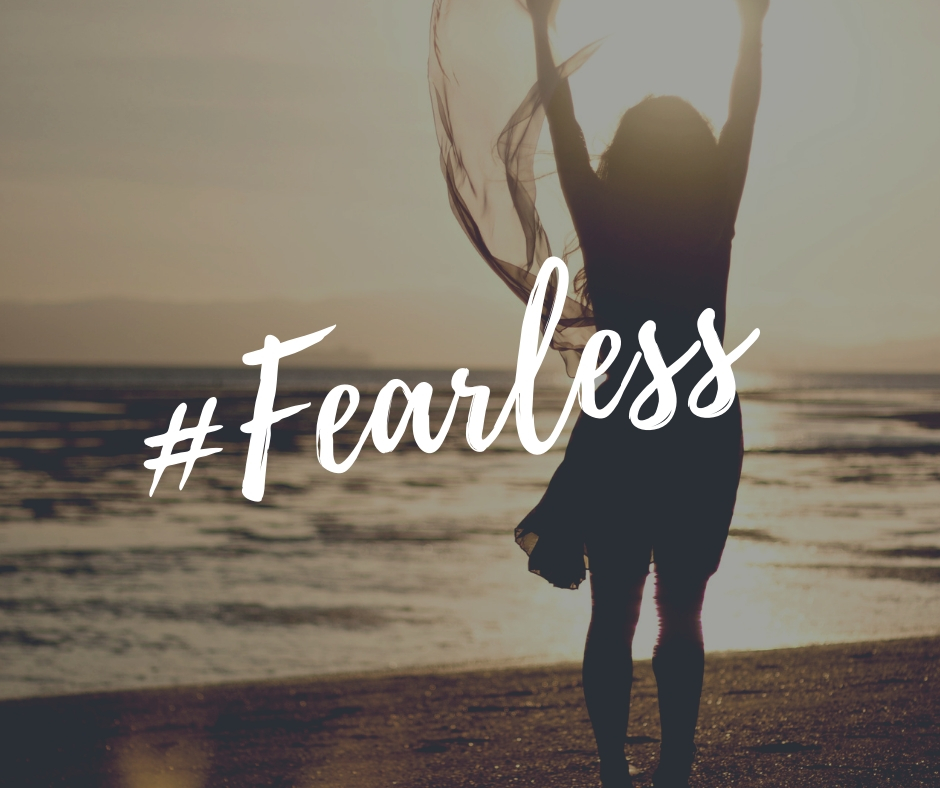 Fearless? Fear less!